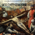 Trial, Crucifixion and Resurrection of Jesus Christ (in pictures)